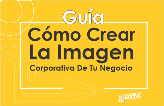 Como crear la Imagen corporativa de tu negocio